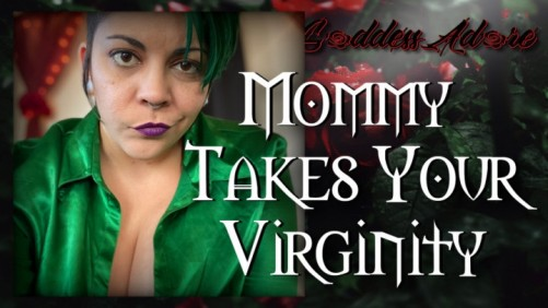 Goddess Adore - Mommy Takes Your Virginity