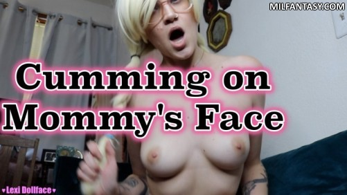 Lexi Dollface - Cumming On Mommys Face