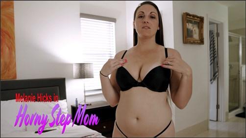 Melanie Hicks - Horny Step Mom