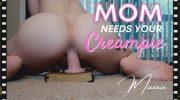 Mixxxie – Mom Needs Your Creampie