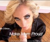 Kellie O'Brian - Make Mom Proud